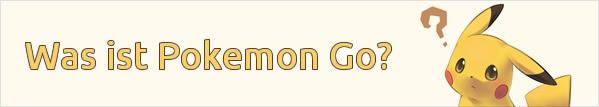 Was ist Pokemon Go?