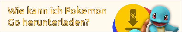 Wie kann ich Pokemon Go herunterladen?
